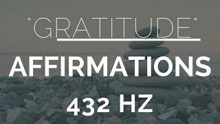 Morning Gratitude Affirmations- Listen For 21 Days! (432Hz)