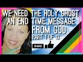 WE NEED THE HOLY GHOST (An Endtime Message From God Part 1 of 13)