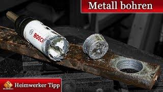 Große Löcher in Metall bohren / Tipps und Tricks für das Bohren in Metall