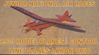 JUNIOR NATIONAL AIR RACES 1939 MODEL PLANES / CONTROL LINE PLANES AKRON OHIO 3492