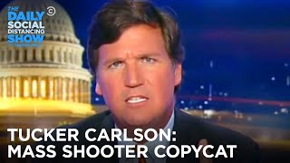 Tucker Carlson: White Supremacist Mass Shooter Copycat | The Daily Show