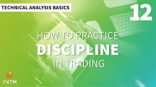 How to Practice Discipline in Trading