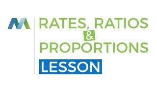 Rates, Ratios and Proportions - Basics plus real problem solving