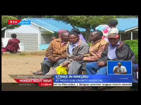Monday Night News: Patients in Molo are being locked in the hospital as the doctors strike continues