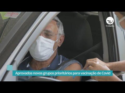 Aprovados novos grupos prioritários para vacinação de Covid - 17/06/21