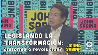 John y Sabina - Legislando la transformación: ¿reforma o revolución? (Mario Delgado)
