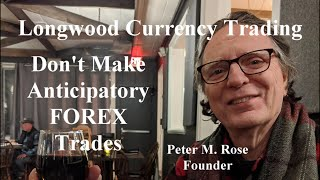 Don't Make Anticipatory FOREX Trades