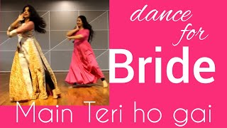#mainterihogayi #MGmusic #BRIDE dance/graceful dance/ weddingDANCE/ MILLIND GABA/ best easy steps