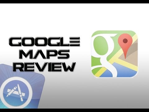 REVIEW: Google Maps | App Store