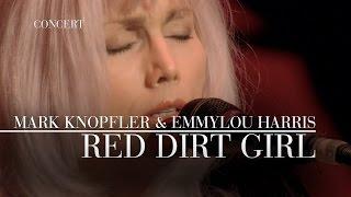 Mark Knopfler & Emmylou Harris - Red Dirt Girl (Real Live Roadrunning) OFFICIAL