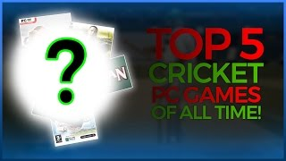 Top 5 Best Cricket Games for PC of All Time (2017)