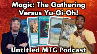 Magic: The Gathering Versus Yu-Gi-Oh! | Untitled MTG Podcast #12 (feat. Team APS)