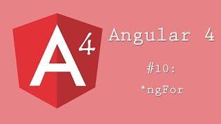 Angular 4 Tutorial 10: *ngFor