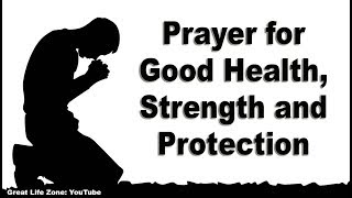Prayer For Good Health, Strength And Protection
