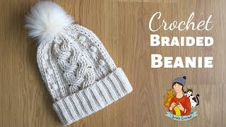 Crochet Braided Cable Beanie / Beginner Friendly Tutorial