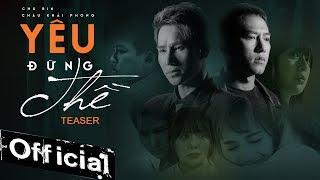YÊU ĐỪNG THỀ - CHÂU KHẢI PHONG FT CHU BIN   Teaser Official   #YDT