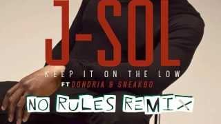 J-Sol feat. Sneakbo & Dondria - Keep It On The Low (No Rules Remix) DEEP HOUSE