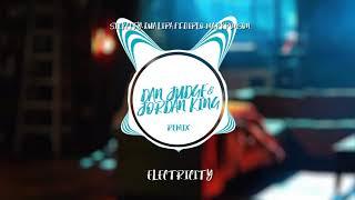 Silk City, Dua Lipa Ft. Diplo, Mark Ronson   Electricity (Dan Judge & Jordan King Remix)