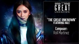 Sarah Geronimo - The Great Unknown feat. HALE [Official Lyric Video]
