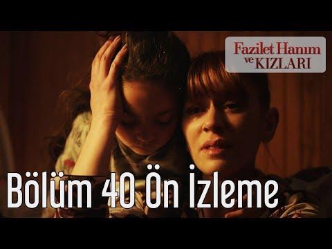 Fazilet Hanım Ve Kızları 40. Bölüm Ön İzleme