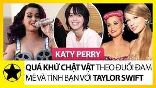 Katy Perry – Quá Khứ Chật Vật Theo Đuổi Đam Mê Âm Nhạc Và Tình Bạn Với Taylor Swift