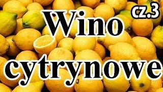 Wino Cytrynowe cz.3 - eksperyment - Udany? Dosładzamy wino miodem z pasieki