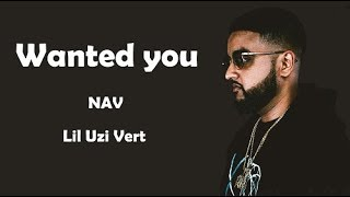 NAV   Wanted You Ft. Lil Uzi Vert (Lyrics)