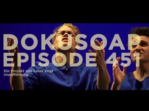 DOKUSOAP. EPISODE 451 von Luise Voigt - Premiere 23.02.2018