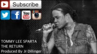 Tommy Lee Sparta - The Return  Produced By (Jr Dillinger)
