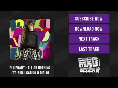 All or Nothing performed by Elliphant; features Bunji Garlin and Diplo