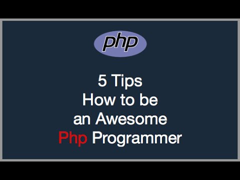 5 tips how to be an awesome php programmer