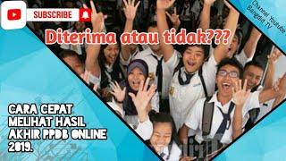 Cara Cepat Melihat Hasil Akhir PPDB Online 2019.