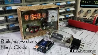 Building Arduino IN 12B Tube Nixie Clock Making Video