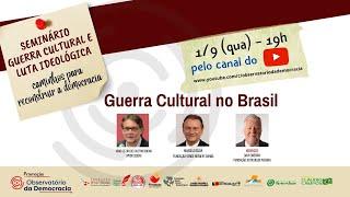 Guerra Cultural no Brasil | Guerra Cultural e Luta Ideológica