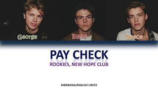 Rookies & New Hope Club - Paycheck (Eng/Indo Lyrics Terjemahan)