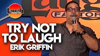 TRY NOT TO LAUGH | Erik Griffin | Stand-Up Comedy