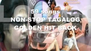 "59 songs NON-STOP TAGALOG GOLDEN HIT BACK ""sonny layugan"""