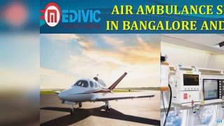 Quick Critically ill Patient Rescue Air Ambulance Service in Bangalore