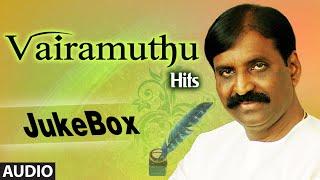 Vairamuthu Hits Songs || JukeBox