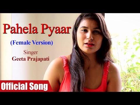 Pahela Pyaar (Female Version) Full Song   Romantic Hindi Songs 2019   Geeta Prajapati