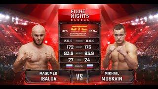 Магомед Исалов vs. Михаил Москвин / Magomed Isalov vs. Mikhail Moskvin
