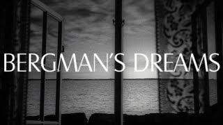 Bergman's Dreams - An Original Video Essay