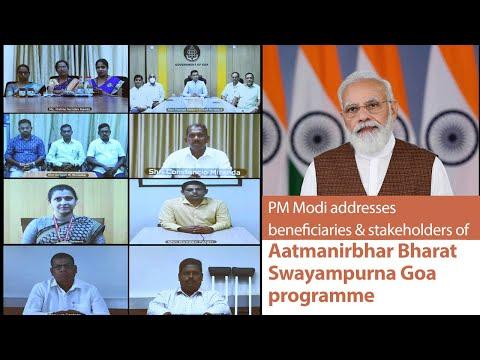 PM Modi addresses beneficiaries and stakeholders of Aatmanirbhar Bharat Swayampurna Goa programme