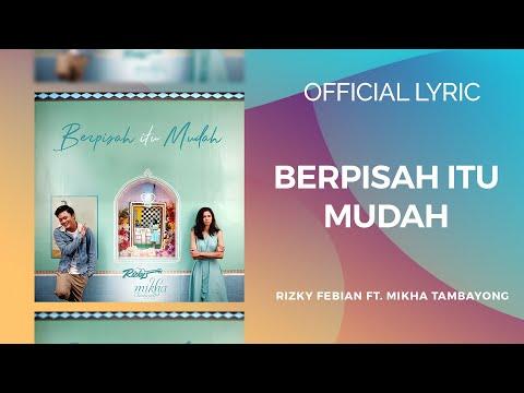 Berpisah Itu Mudah Rizky Febian Amp Mikha Tambayong Official Music Video Lyrics