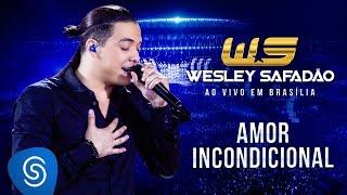 Wesley Safadão   Amor Incondicional [DVD Ao Vivo Em Brasília]