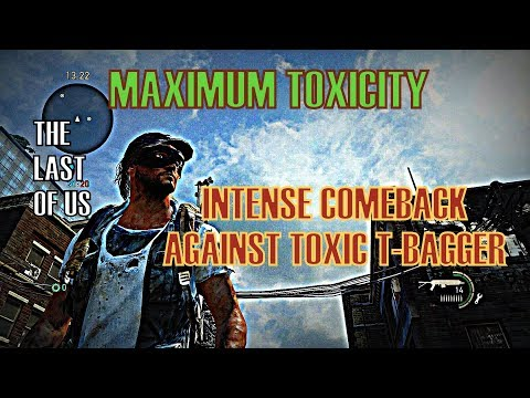 Maximum Toxicity | Intense Comeback Against a Toxic T-Bagger | The Last of Us Remastered