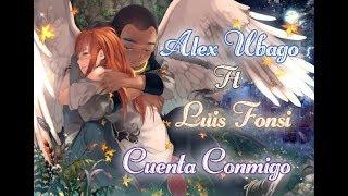 Alex Ubago Ft Luis Fonsi - Cuenta Conmigo AMV