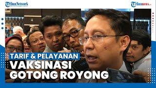 Menkes Budi Keluarkan Tarif dan Pelayanan Vaksinasi Gotong Royong