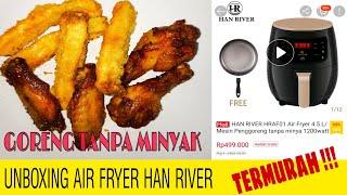 Unboxing Air Fryer Han River!! Dijamin termurah tapi BAGUS !!!