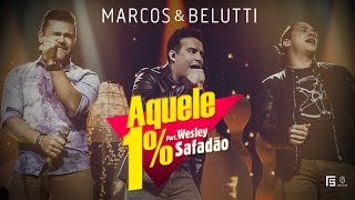 """Marcos & Belutti"" & Wesley Safadão - Aquele 1%"